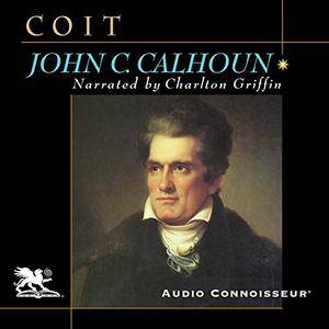 John C. Calhoun: American Portrait [Audiobook]