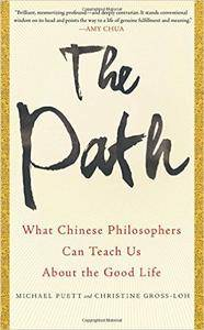 The Path: What Chinese Philosophers Can Teach Us About the Good Life (repost)