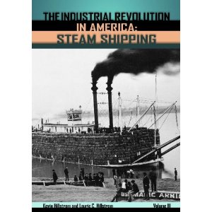 The Industrial Revolution in America: Iron and Steel, Railroads, Steam Shipping
