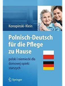 Polnisch-Deutsch für die Pflege zu Hause: polski i niemiecki dla domowej opieki starszych [Repost]
