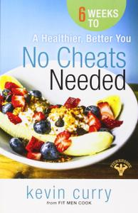 No Cheats Needed 6 Weeks to a Healthier, Better You