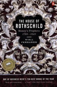 """Niall Ferguson, """"The House of Rothschild: Money's Prophets 1798-1848"""""""