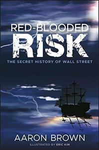 Red-Blooded Risk: The Secret History of Wall Street (Repost)