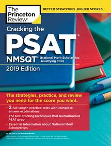 Cracking the PSAT/NMSQT with 2 Practice Tests, 2019 Edition: The Strategies, Practice, and Review You Need for the Score...