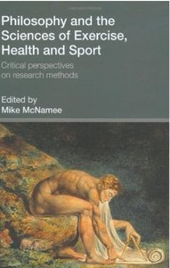 Philosophy and the Sciences of Exercise, Health and Sport Critical Perspectives on Research Methods