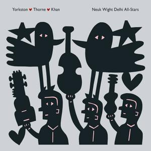 Yorkston/Thorne/Khan - Neuk Wight Delhi All-Stars (2017) [Official Digital Download]