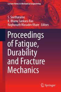 Proceedings of Fatigue, Durability and Fracture Mechanics