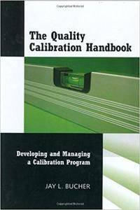 The Quality Calibration Handbook: Developing and Managing a Calibration Program