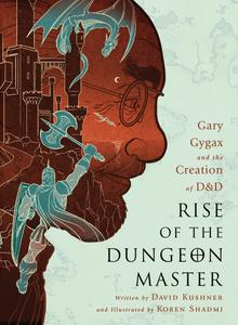 Rise of the Dungeon Master - Gary Gygax and the Creation of D&D (2017) (digital)