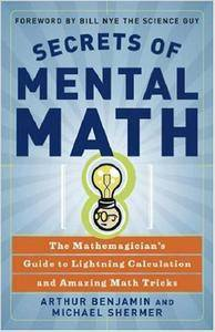 Secrets of Mental Math: The Mathemagician's Guide to Lightning Calculation and Amazing Math Tricks (repost)