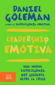 Daniel Goleman - Leadership emotiva. Una nuova intelligenza per guidarci oltre la crisi