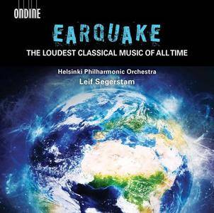 Helsinki Philharmonic Orchestra, Leif Segerstam - Earquake: The Loudest Classical Music of All Time (2017)