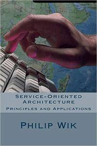 Service-Oriented Architecture: Principles and Aplications