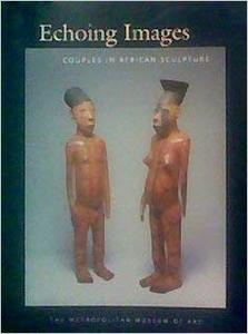 Echoing Images: Couples in African Sculpture (Repost)