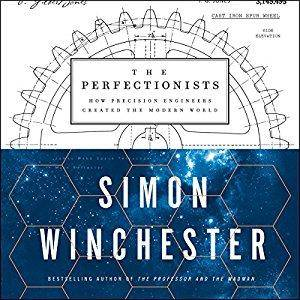 The Perfectionists: How Precision Engineers Created the Modern World [Audiobook]