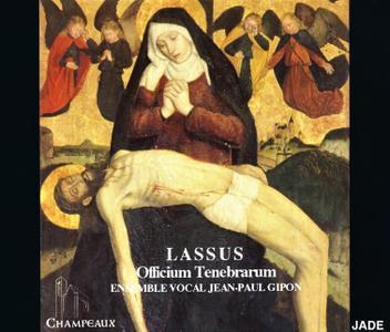 Ensemble Vocal Jean-Paul Gipon - Orlando de Lassus: Officium Tenebrarum (1994)