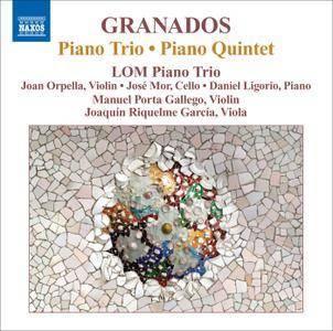 LOM Piano Trio, Manuel Porta Gallego, Joaquín Riquelme García - Enrique Granados: Piano Trio, Piano Quintet (2010)