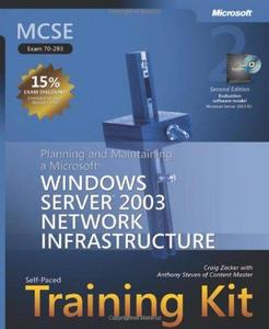 MCSE Self-Paced Training Kit (Exam 70-293): Planning and Maintaining a Microsoft Windows Server 2003 Network Infrastructure, Se