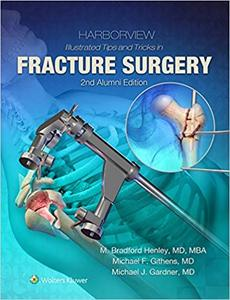 Harborview Illustrated Tips and Tricks in Fracture Surgery 2nd Edition