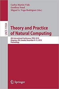 Theory and Practice of Natural Computing: 8th International Conference, TPNC 2019, Kingston, ON, Canada, December 9–11,