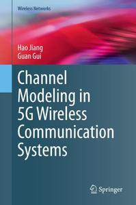 Channel Modeling in 5G Wireless Communication Systems