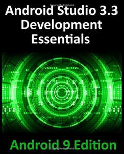 Android Studio 3.3 Development Essentials - Android 9 Edition