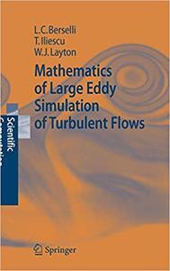 Mathematics of Large Eddy Simulation of Turbulent Flows