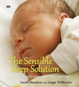 The Sensible Sleep Solution: A Guide to Sleep in Your Baby's First Year