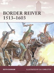 Border Reiver 1513-1603 (Osprey Warrior 154)