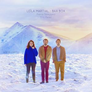 Leïla Martial & BAA BOX - Warm Canto (2019) [Official Digital Download]