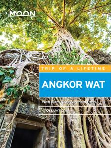 Moon Angkor Wat: With Siem Reap & Phnom Penh (Travel Guide), 3rd Edition