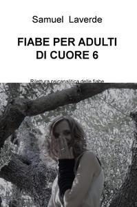 FIABE PER ADULTI DI CUORE 6