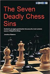 The Seven Deadly Chess Sins (Scotland's Youngest Grandmaster Discusses the Most Common Ca)