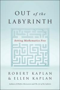 Out of the Labyrinth: Setting Mathematics Free (repost)
