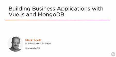 Building Business Applications with Vue.js and MongoDB