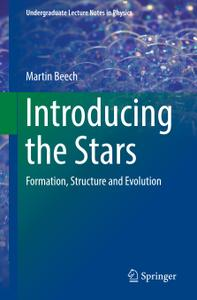 Introducing the Stars: Formation, Structure and Evolution