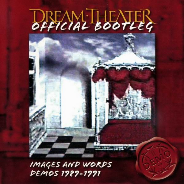 Dream Theater - Images and Words Demos 1989-1991 (2005) [Official Bootleg]