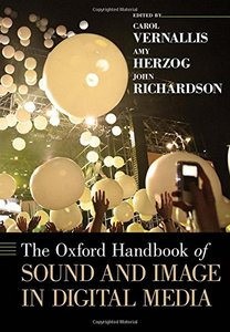 The Oxford Handbook of Sound and Image in Digital Media (repost)