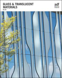 Architects Datafile (ADF) - Glass & Translucent Materials (Supplement - February 2020)