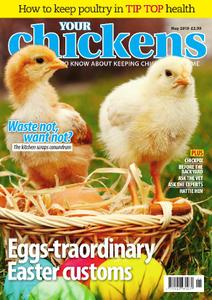 Your Chickens – May 2019