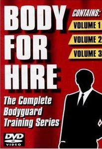 Body For Hire - The Complete Bodyguard Training Series