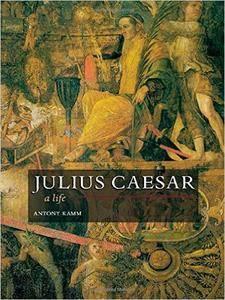 Antony Kamm - Julius Caesar: A Life [Repost]