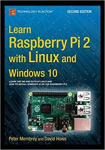 Learn Raspberry Pi 2 with Linux and Windows 10 [Kindle Edition] [Repost]