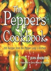 The Peppers Cookbook: 200 Recipes from the Pepper Lady's Kitchen (repost)
