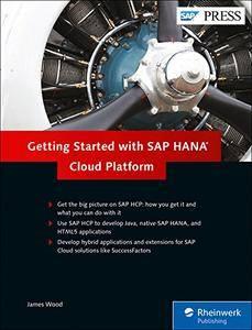Getting Started with SAP HANA Cloud Platform: SAP HANA, SAP HCP