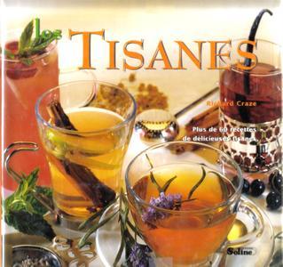 """Richard Craze, """"Les Tisanes : Plus de 60 recettes de délicieuses tisanes"""""""