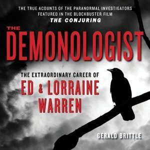 The Demonologist: The Extraordinary Career of Ed and Lorraine Warren [Repost]