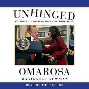 Unhinged: An Insider's Account of the Trump White House [Audiobook]