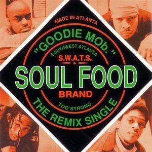Goodie Mob - Soul Food (The Remix Single) (US CD5) (1996) {LaFace/Arista} **[RE-UP]**