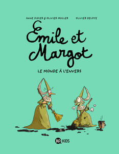 Emile et Margot - Tome 5 - Le Monde A L'Envers